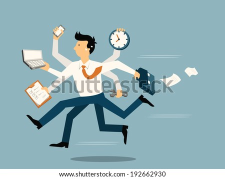 Businessman running in a hurry with many hands holding time, smart phone, laptop, wrench, paper note and briefcase, business concept in very busy or a lot of work to do.  - stock vector