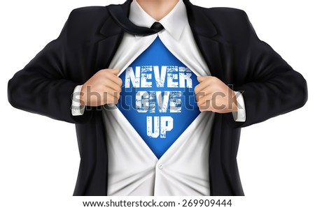 businessman showing Never give up words underneath his shirt over white background - stock vector