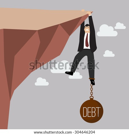 Businessman try hard to hold on the cliff with debt burden. Business concept - stock vector