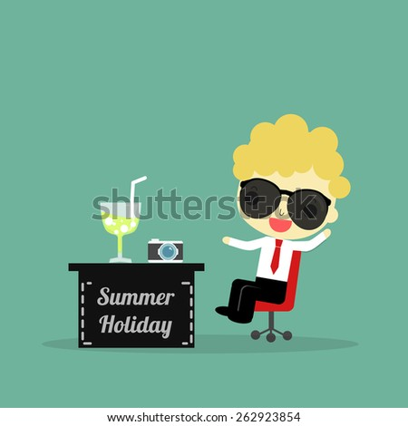 "businessman wear sunglass sitting on chair and desk with word "" summer holiday "" , juice and camera on it. - stock vector"