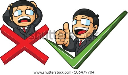 Businessman with Check Mark & Thumb Up or Cross & Frustation - stock vector