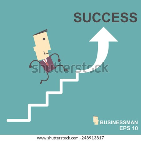 Businessman with  going up the stairs to success. Vector illustration Eps10 file cartoon.success concept