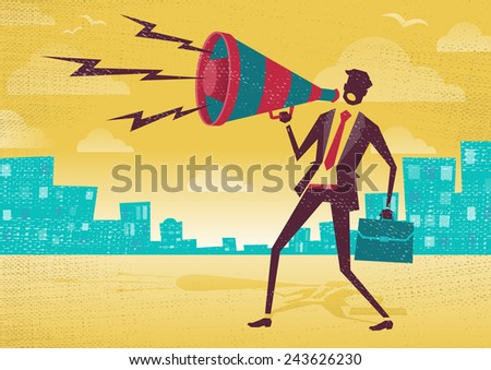 Businessman with Megaphone. Great illustration of Retro styled Businessman shouting at the top of his voice through a loudspeaker megaphone.