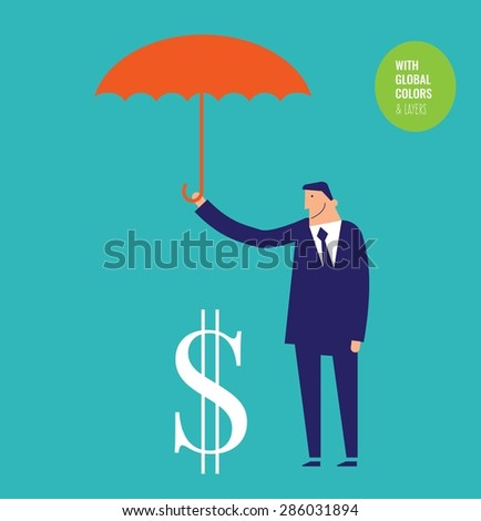 Businessman with umbrella protecting his money from financial crisis. Vector illustration Eps10 file. Global colors&layers. - stock vector