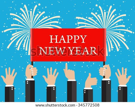 Businessmans hands, gestures. A lot of Businessman hands holding a placard with happy new year and fireworks background. vector illustration in flat style