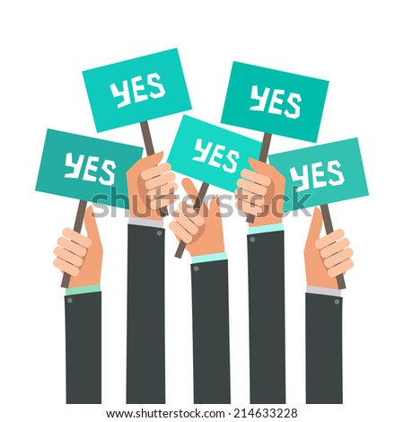 Businessmen holding a signboard with the word YES. A lot of hands hold placards. Vector illustration in flat style isolated on white - stock vector