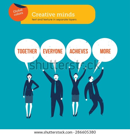 Businesspeople saying together everyone achieves more. Vector illustration Eps10 file. Global colors&layer - stock vector
