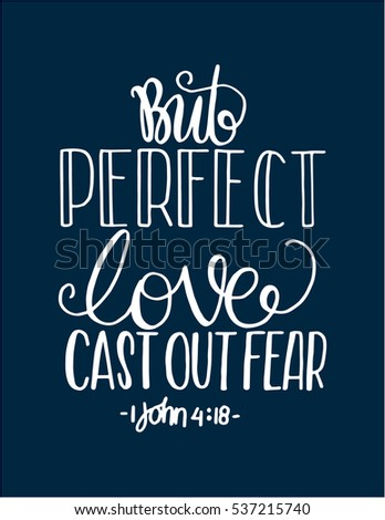 But Perfect Love Cast Out Fear. Bible Verse. Hand Lettered Quote. Modern Calligraphy. Christian Poster
