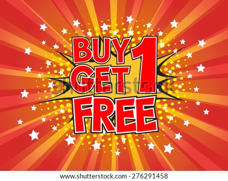 Buy 1 Get 1 Free, wording in comic speech bubble on burst background, EPS10 Vector Illustration