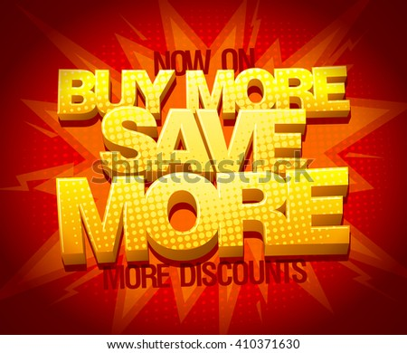 Buy more save more, sale banner design  - stock vector