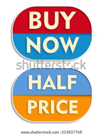 buy now and half price text banners, two elliptic flat design labels, business shopping concept, vector - stock vector