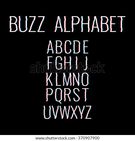 Buzz Alphabet. Glitch. Distortion. Concept For Your Logo. Vector Illustration - stock vector