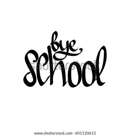 Bye School Isolated Calligraphy Lettering Word Stock