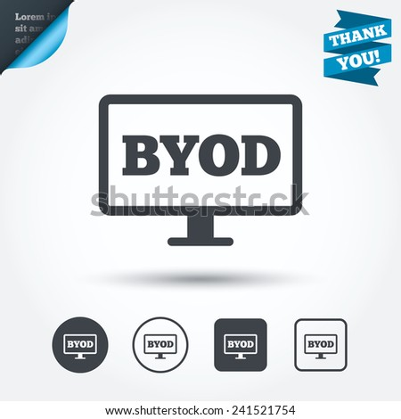 BYOD sign icon. Bring your own device symbol. Monitor tv icon. Circle and square buttons. Flat design set. Thank you ribbon. Vector - stock vector