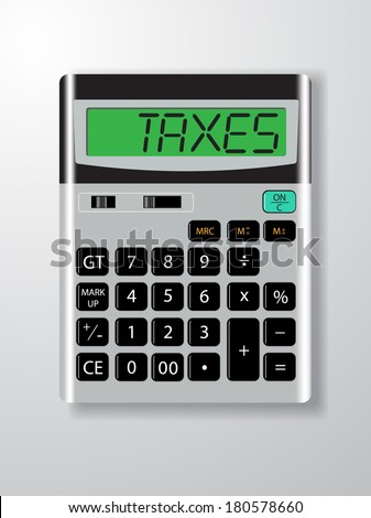 calculator with TAXES word on screen vector illustration - stock vector