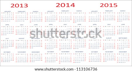 calendar classic  templates for years 2013 - 2015, easy editable, weeks start on Sunday