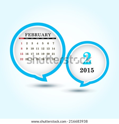 Calendar 2015 February with glossy speech bubble (week starts from Sunday)  - stock vector