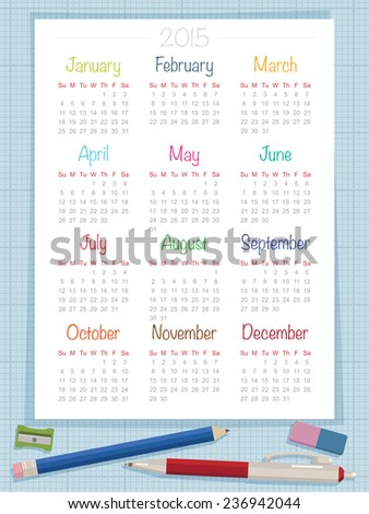 calendar for 2015 on graph paper background, with pen, pencil, sharpener and eraser - stock vector