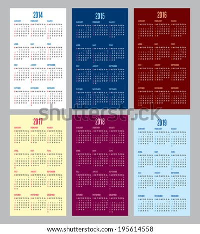 calendar grid for 2014, 2015, 2016, 2017, 2018, 2019 - stock vector