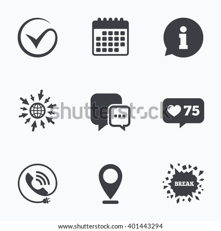 Calendar, like counter and go to web icons. Check or Tick icon. Phone call and Information signs. Support communication chat bubble symbol. Location pointer. - stock vector