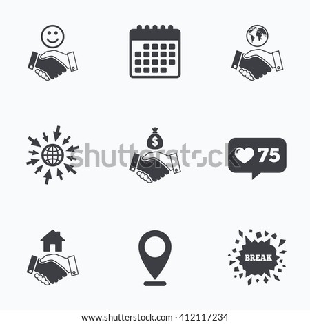 Calendar, like counter and go to web icons. Handshake icons. World, Smile happy face and house building symbol. Dollar cash money bag. Amicable agreement. Location pointer. - stock vector