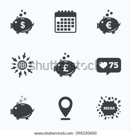 Calendar, like counter and go to web icons. Piggy bank icons. Dollar, Euro and Pound moneybox signs. Cash coin money symbols. Location pointer. - stock vector