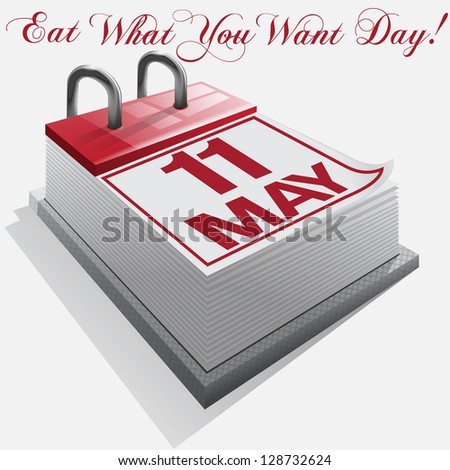 calendar 11 May. Eat What You Want Day. Vector - stock vector