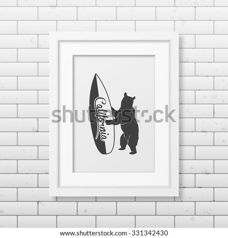 California bear holding a surfboard -  typographical Background in realistic square white frame on the brick wall background. Vector EPS10 illustration.  - stock vector