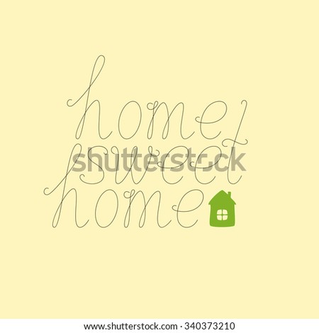 Calligraphic brown colored home sweet home lettering with green colored house isolated on flaxen background. Concept of family nest and new dwelling. Flat style illustration - stock vector