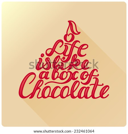 "Calligraphic composition with quote ""Life is like a box of chocolate"" with cherry on top - stock vector"