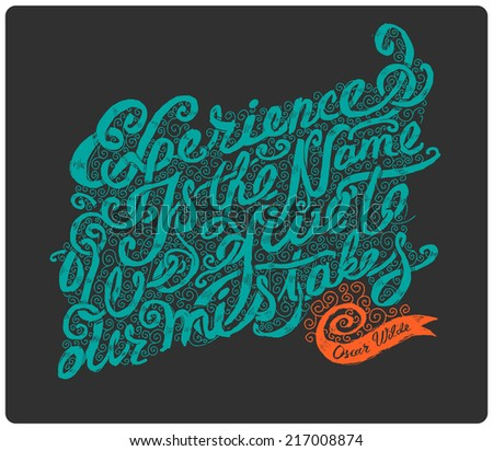 """Calligraphic  hand drawn type. """"Experience is the name we give to our mistakes"""". Oscar Wilde quote. On dark background.  - stock vector"""