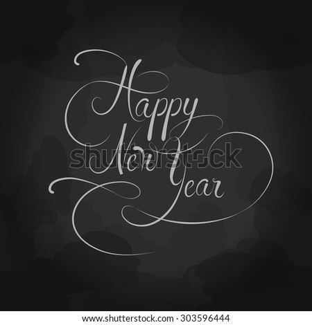 Calligraphic Happy New Year chalkboard style text. Decorative elegance floral typographic writing for greeting card, banner, invitation, sign design. Vector elegant curled vignette with letters. - stock vector