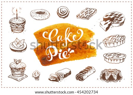 Calligraphic inscriptions and sketches icons - Pie and Cake. muffin. watercolor stain. isolated vector. for design of packaging and baking menu - stock vector