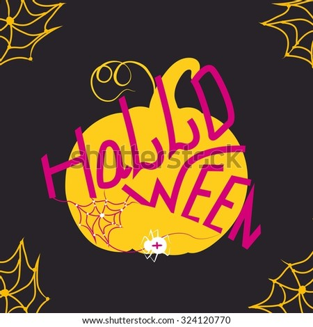 Calligraphic text with spider and  silhouette  pumpkin for your artworks. Halloween background - stock vector