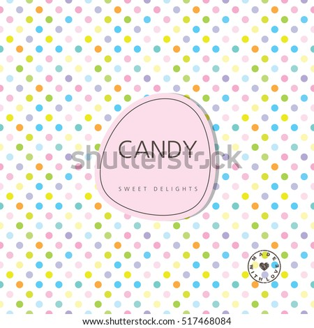 Candy background - sweet delights. Background with label. Design element.