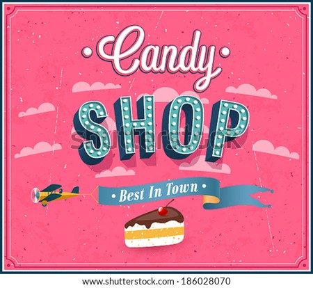 Candy shop typographic design. Vector illustration. - stock vector