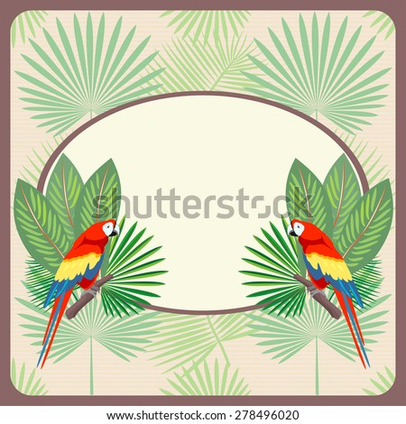 Card, invitation, menu, card, banner, space for text with Ara Macao Parrot & Palm Leaves. Vintage. Vector. - stock vector
