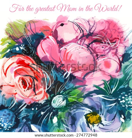 Card Mother's Day/ for the greatest mom in the world/ bouquet of purple flowers, red rose & pink peony with the words of congratulations/ watercolor painting/ vector illustration - stock vector