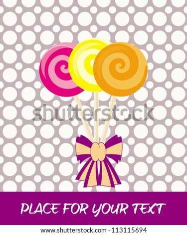 Card with colorful lollipops/Vector illustration