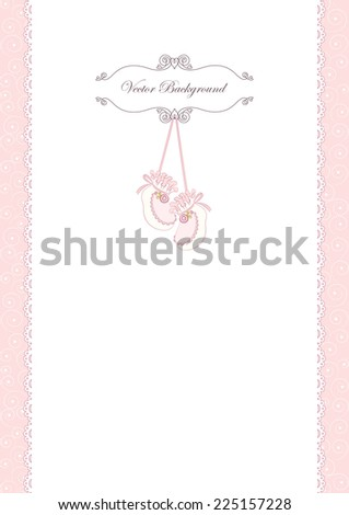 Card with curly frame and pink baby`s bootees on white lace and curly pink. Vector background. - stock vector