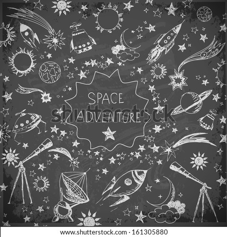 Card with space objects on blackboard: stars, rockets, planets, the moon, the sun etc. Hand-drawn with ink. Vector illustration. - stock vector