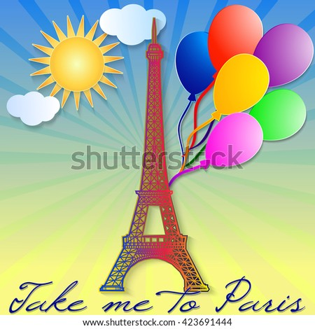 Card with text Take me to Paris. Eiffel Tower with colorful balloons with sun and clouds in paper cut style. Vector illustration  - stock vector
