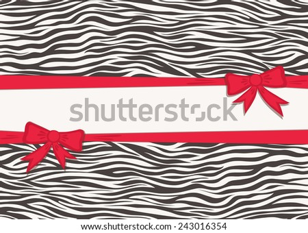 Card with zebra texture and red ribbons. Animal background and bow. Fashionable safari style. Vector illustration. - stock vector