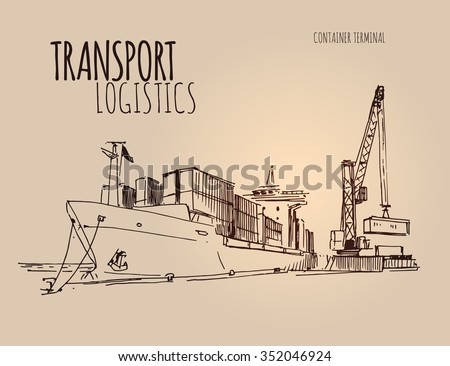 Cargo ship in a port. Hand drawn sketch illustration - stock vector
