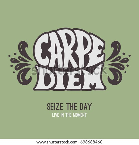 an analysis of the concept seize the day capre diem