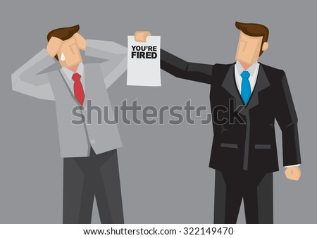 Cartoon businessman hands a termination notice saying You are Fired to his employee. Vector illustration on involuntary layoff concept isolated on grey background. - stock vector