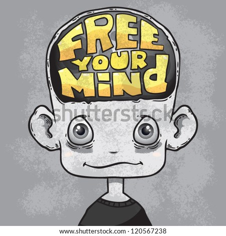 cartoon character with lettering text free your mind inside his head. grunge background - stock vector