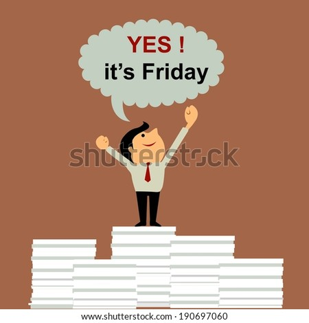 Cartoon concept : business man happy with Friday coming  - stock vector