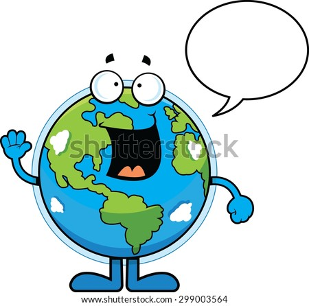 Cartoon illustration of the Earth talking with a speech bubble.  - stock vector