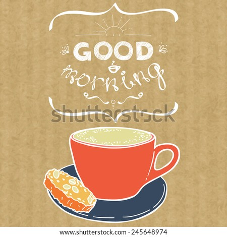 Cartoon morning cup of coffee. Hand drawn doodle cup of cappuccino and hand written lettering Good Morning, isolated on brown kraft paper background. - stock vector